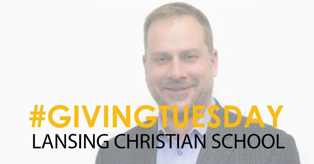 """My family is making a yearend donation to LCS! Why do we give? As a parent, I see every single day the benefits of an LCS education in my children.  And, as chair of the LCS Foundation Board, I know I am not the only parent to cherish and value this for my family. This #GIVINGTUESDAY I am committing to make a charitable contribution that will have a significant impact, please prayerfully consider joining me by making your own yearend donation to the LCS Annual Fund."" – Matt Resch  Donate at: www.lansingchristianschool.org/support-lcs/annual-fund"