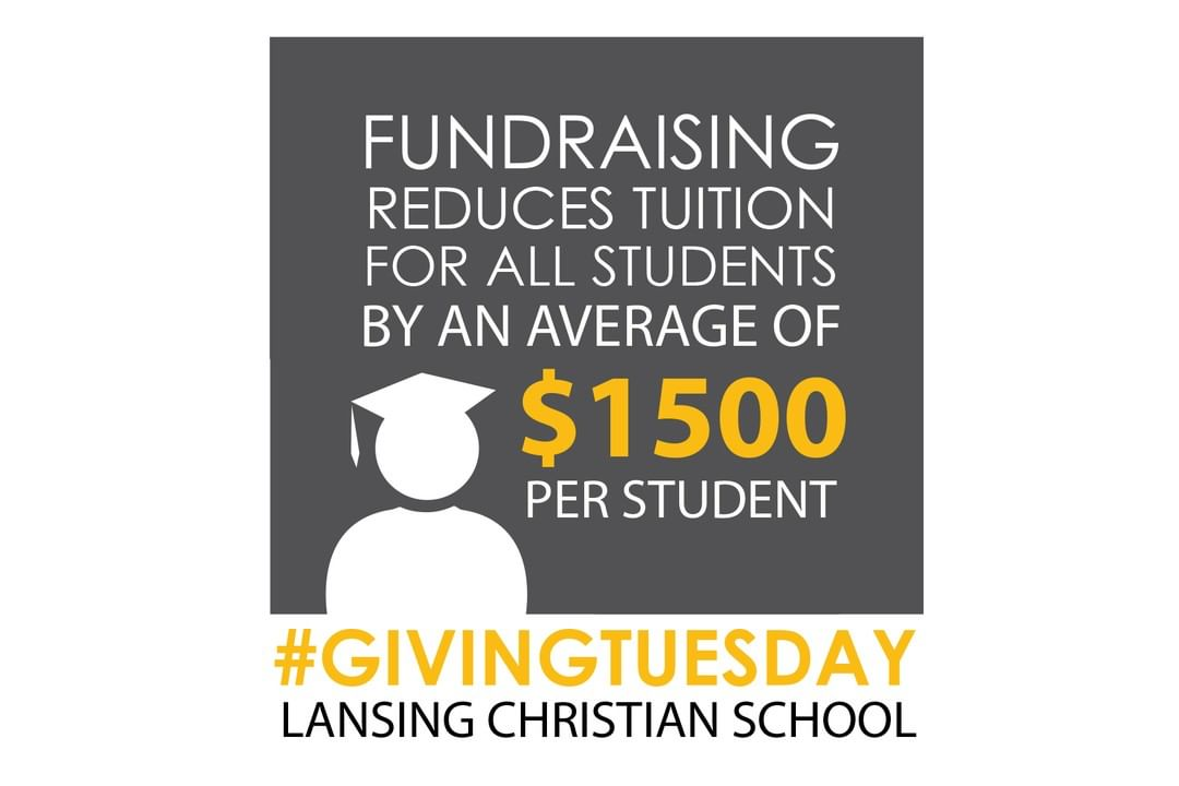 No one pays the full cost of a Lansing Christian School education! What does that really mean? Contributions to the Annual Fund help reduce the cost of tuition by an average of $1500 per students BEFORE Variable Tuition. That means without fundraising all families would pay substantially more to attend LCS. Use this #GIVINGTUESDAY as an opportunity to think about how your charitable contributions can have a significant impact, and prayerfully consider making a yearend donation to the LCS Annual Fund. To make a donation go to: www.lansingchristianschool.org/support-lcs/annual-fund.